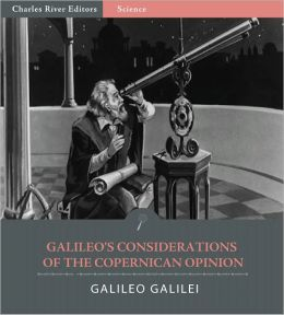 Galileo's Considerations on the Copernican Opinion (Illustrated)