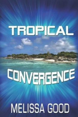 Tropical Convergence: Book 7 in the Dar & Kerry Series