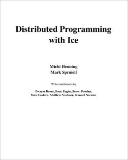 Distributed Programming with Ice