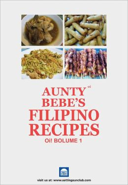 Filipino Recipes Bible by Aunty Bebe