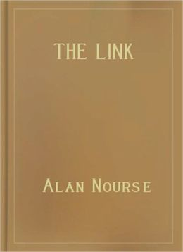 The Link: A Science Fiction/Short Story Classic By Alan Nourse!