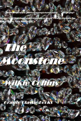 The Moonstone by Wilkie Collins ( with footnotes)