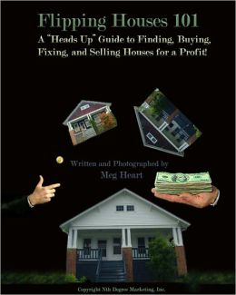 Flipping Houses 101; The Quickest, Easiest How To Flip A House Guide on the Market. Foreclosures and Foreclosed Homes Are Not Always The Best Way To Profit. Start Your Own We Buy Houses Business Find, Fix and House Flip Cheap Houses For Sale & Cash Flow