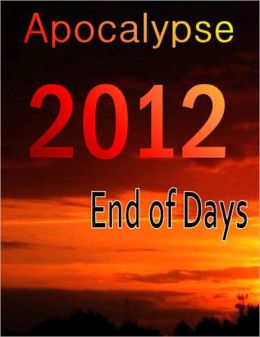Apocalypse 2012: End of Days