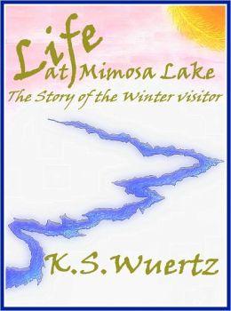 Life At Mimosa Lake: The Story Of The WInter Visitor
