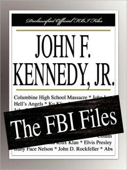 John F. Kennedy, Jr.: The FBI Files