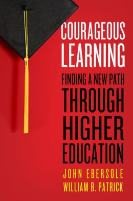Courageous Learning: Finding a New Path through Higher Education