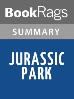 Jurassic Park by Michael Crichton Summary & Study Guide