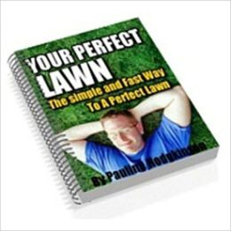 An Eye-Pleaser - Your Perfect Lawn - The Ultimate Guide to Beautiful, Problem Free Lawn