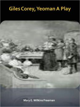 Giles Corey, Yeoman A Play w/ Direct link technology (A Classic Drama)