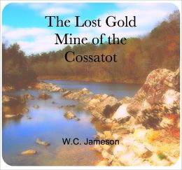 The Lost Gold Mine of the Cossatot