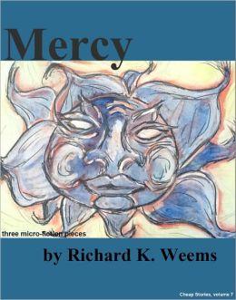 Mercy - three micro-fiction pieces
