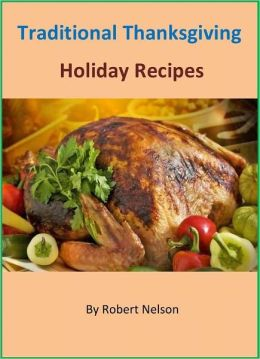 250 Traditional Thanksgiving Holiday Recipes Cookbook