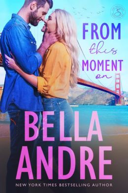 From This Moment On: The Sullivans, Book 2 (Contemporary Romance)