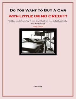 Do You Want To Buy A Car With Little Or No Credit?
