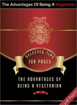Guide to The Advantages Of Being A Vegetarian - Organic Vegetables ebook Guide