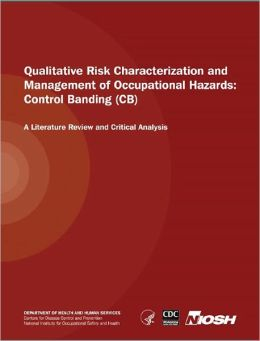 Qualitative Risk Characterization and Management of Occupational Hazards: Control Banding (CB)
