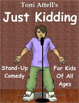 Just Kidding - Stand-Up Comedy For Kids Of All Ages