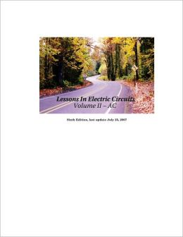 Lessons in Electric Circuits Volume II - AC