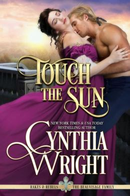 Touch the Sun (Rakes & Rebels, Book 3)