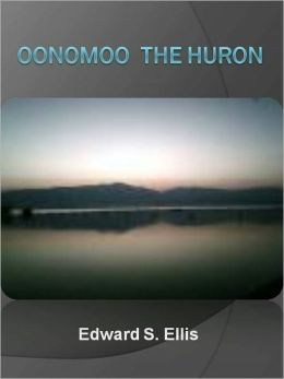 Oonomoo the Huron w/ Direct link technology (A Classic Western Story)