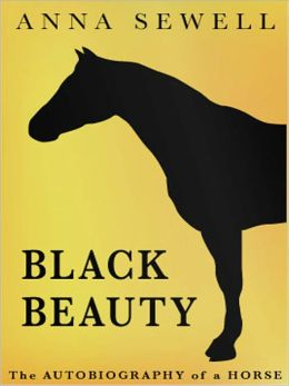 Black Beauty: The Autobiography of a Horse! A Classic By Anna Sewell!