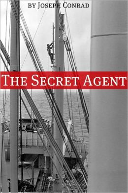 The Secret Agent (Annotated with a Biography about the Life and Times of Joseph Conrad)