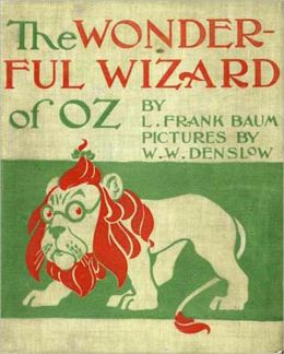 The Wonderful Wizard Of Oz: A Classic By L. Frank Baum! AAA+++