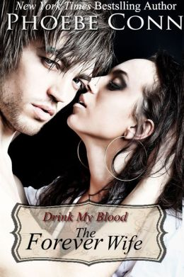 Drink My Blood: The Forever Wife