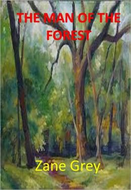 THE MAN OF THE FOREST w/ Direct link technology(A Western Adventure Story)