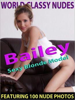 Bailey - Sexy Blonde Model - Nude Female Photos