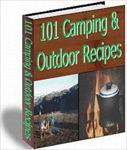 Delicious Flavor - 101 Delicious Camping and Outdoor Recipes