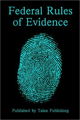 2011-2012 Federal Rules of Evidence - Law School Edition (The