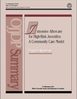 Intensive Aftercare for High-Risk Juveniles: A Community Care Model
