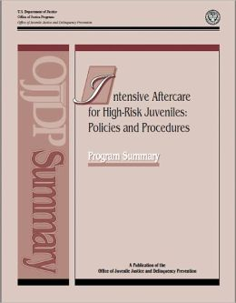 Intensive Aftercare for High-Risk Juveniles: Policies and Procedures