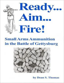 Ready...Aim...Fire! Small arms ammunition at the Battle of Gettysburg