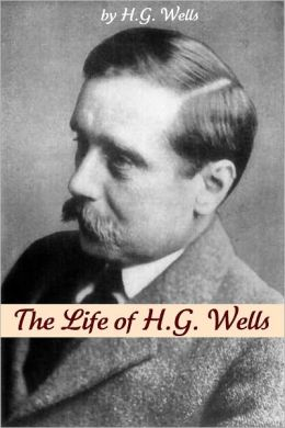 The Life of H.G. Wells