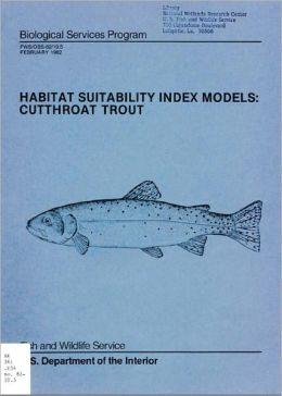 Habitat Suitability Index Models: Cutthroat Trout