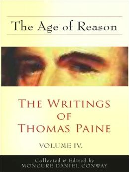 The Age of Reason: A Philosophy/Religion Classic By Thomas Payne!