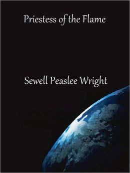 Priestess of the Flame by Sewell Peaslee Wright
