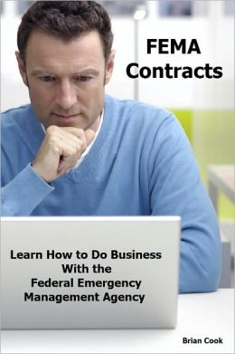 FEMA Contracts: Learn How to Do Business With the Federal Emergency Management Agency