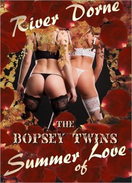 The Bopsey Twins Summer of Love (Erotic Erotica Sisters Menage)