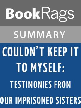 Couldn't Keep It to Myself: Testimonies from Our Imprisoned Sisters by Wally Lamb l Summary & Study Guide