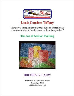 Learning from the Masters --The Art of Mosaic Painting with Louis Comfort Tiffany