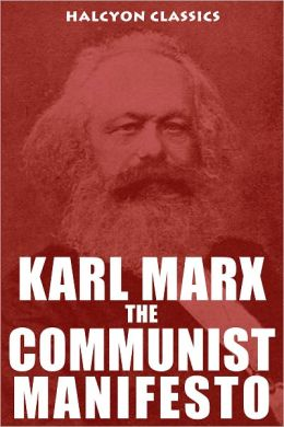 The Communist Manifesto and Other Works by Karl Marx