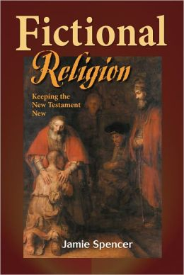 Fictional Religion: Keeping The New Testament New