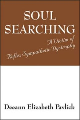 Soul Searching A Victim of Reflex Sympathetic Dystrophy