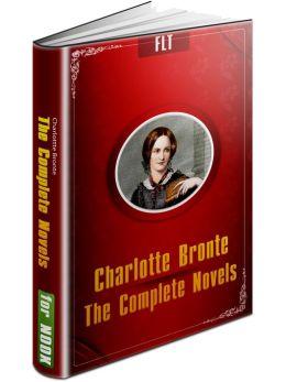 Charlotte Bronte: Complete Novels (Jane Eyre, Shirley, Villette, The Professor)