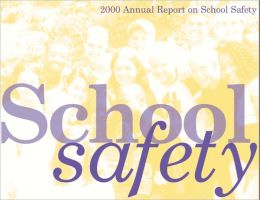 School Safety: Annual Report, 2000