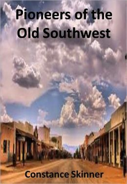 Pioneers of the Old Southwest w/ Direct link technology(A Classic Western Story)